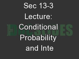 MATH 110 Sec 13-3 Lecture: Conditional Probability and Inte