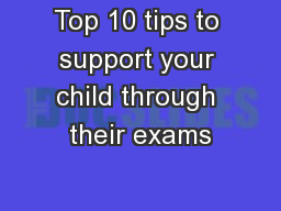 Top 10 tips to support your child through their exams