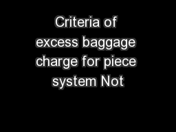 Criteria of excess baggage charge for piece system Not