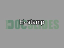 E- stamp PowerPoint PPT Presentation