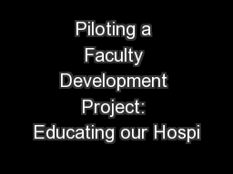 Piloting a Faculty Development Project: Educating our Hospi
