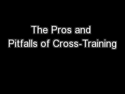 The Pros and Pitfalls of Cross-Training