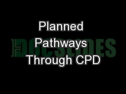 Planned Pathways Through CPD