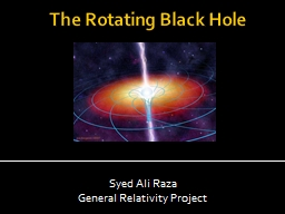The Rotating Black Hole PowerPoint PPT Presentation