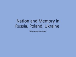 Nation and Memory in Russia, Poland, Ukraine