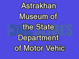 The Astrakhan Museum of the State Department of Motor Vehic