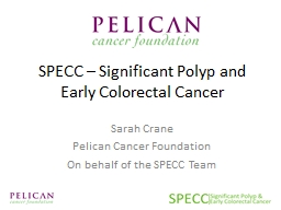 SPECC – Significant Polyp and Early Colorectal Cancer