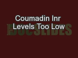 Coumadin Inr Levels Too Low