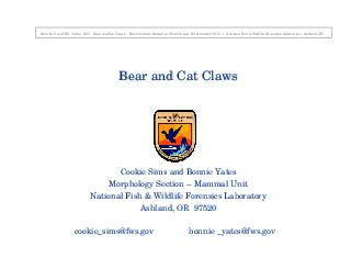 Bear and Cat Claws Bear and Cat Claws Cookie Sims and Bonnie Yates Morphology Section  Mammal Unit National Fish  Wildlife Forensics Laboratory Ashland OR  cookie sims fws gov bonnie  yates fws gov Si