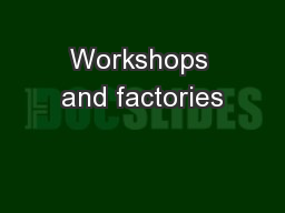 Workshops and factories