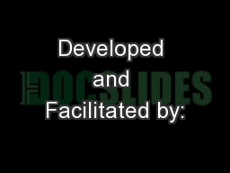 Developed and Facilitated by: