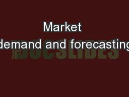 Market demand and forecasting