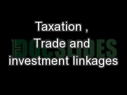 Taxation , Trade and investment linkages
