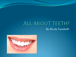 ALL ABOUT TEETH!