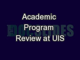 Academic Program Review at UIS PowerPoint PPT Presentation