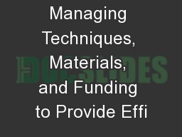 Managing Techniques, Materials, and Funding to Provide Effi