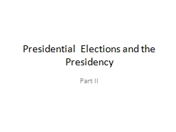 Presidential  Elections and the Presidency