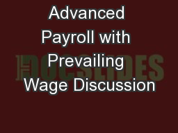Advanced Payroll with Prevailing Wage Discussion