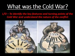 What was the Cold War? PowerPoint PPT Presentation