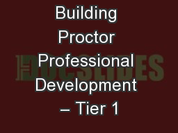 Building Proctor Professional Development – Tier 1