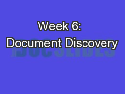 Week 6:  Document Discovery