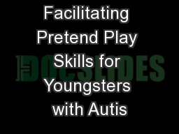 Facilitating Pretend Play Skills for Youngsters with Autis