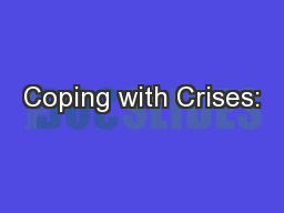 Coping with Crises: