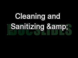 Cleaning and Sanitizing & PowerPoint PPT Presentation