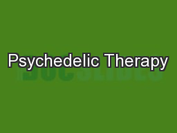 Psychedelic Therapy PowerPoint Presentation, PPT - DocSlides