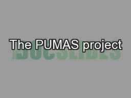 The PUMAS project