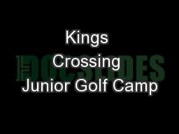 Kings Crossing Junior Golf Camp PowerPoint PPT Presentation