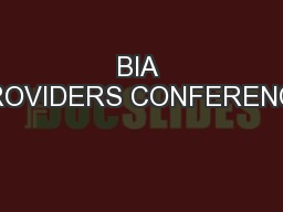 BIA PROVIDERS CONFERENCE