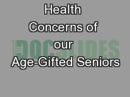 Health Concerns of our Age-Gifted Seniors