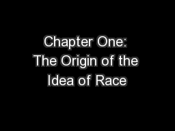 Chapter One: The Origin of the Idea of Race
