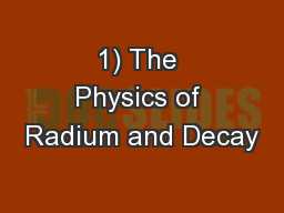1) The Physics of Radium and Decay PowerPoint PPT Presentation