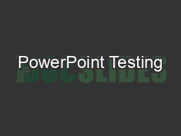PowerPoint Testing
