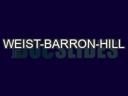 WEIST-BARRON-HILL PDF document - DocSlides