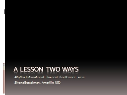 A  Lesson Two Ways