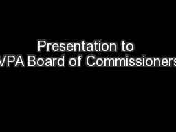 Presentation to VPA Board of Commissioners