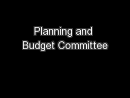 Planning and Budget Committee PowerPoint PPT Presentation
