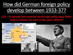How did German foreign policy develop between 1933-37?