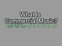 What Is Commercial Music? PowerPoint PPT Presentation