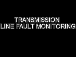 TRANSMISSION LINE FAULT MONITORING PowerPoint PPT Presentation