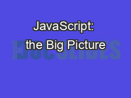 JavaScript: the Big Picture