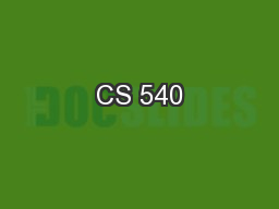 CS 540 PowerPoint Presentation, PPT - DocSlides