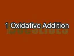 1 Oxidative Addition PowerPoint PPT Presentation