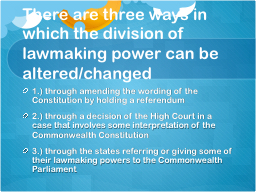 There are three ways in which the division of lawmaking pow