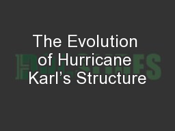 The Evolution of Hurricane Karl's Structure