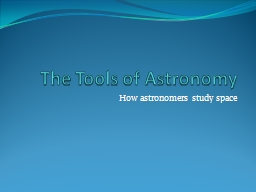 The Tools of Astronomy