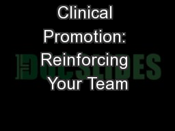 Clinical Promotion: Reinforcing Your Team PowerPoint PPT Presentation
